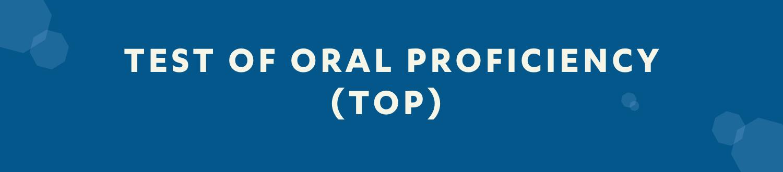 Test of Oral Proficiency header image