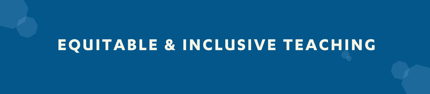 Header reading: Equitable & Inclusive Teaching