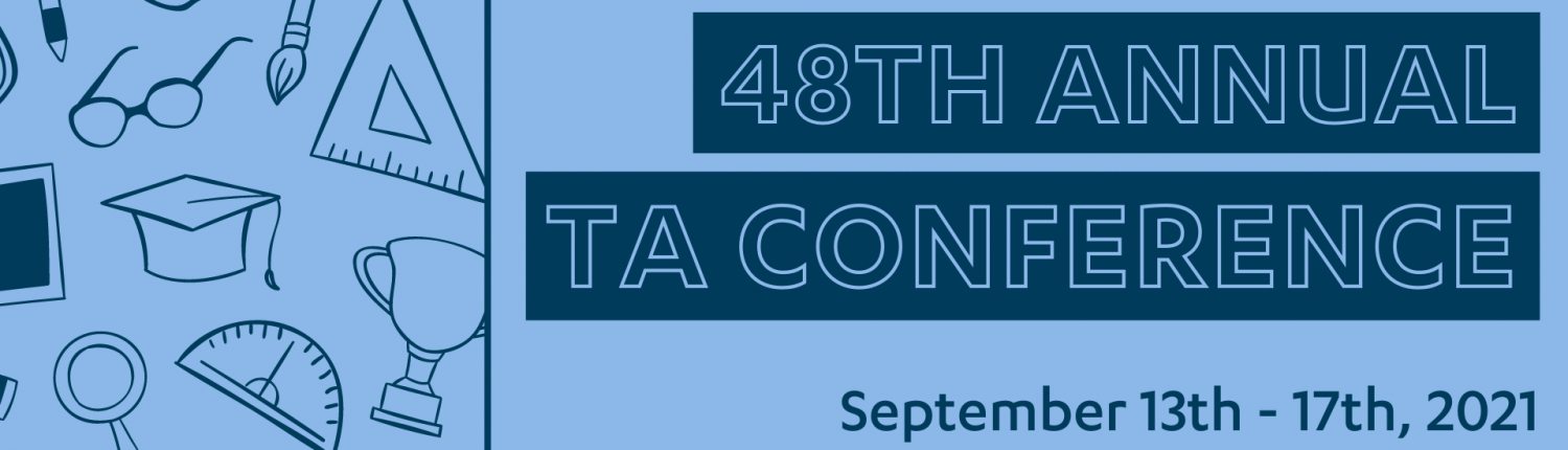Save the date announcement - 48th annual TA Conference; 9/13/21 - 9/17/21